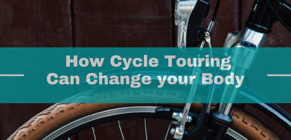 how-cycle-touring-can-change-your-body